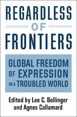 Regardless of Frontiers: Global Freedom of Expression in a Troubled World book