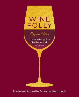 Wine Folly: Magnum Edition: The Master Guide book