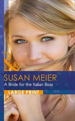 A Bride For The Italian Boss by Susan Meier