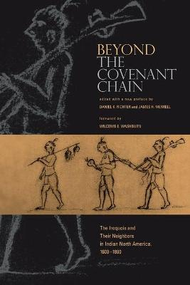 Beyond the Covenant Chain by James H. Merrell
