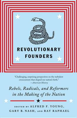 Revolutionary Founders by Alfred F. Young