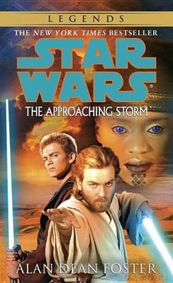 The Approaching Storm: Star Wars Legends by Alan Dean Foster