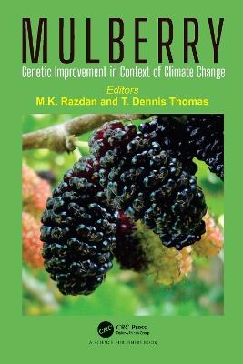 Mulberry: Genetic Improvement in Context of Climate Change by Maharaj Krishen Razdan