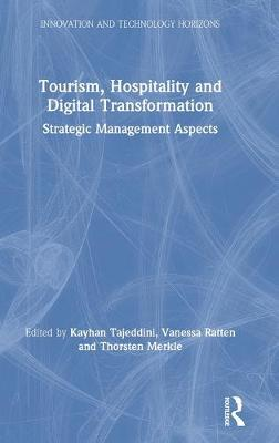 Tourism, Hospitality and Digital Transformation: Strategic Management Aspects book