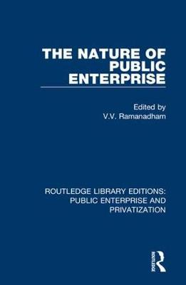 The Nature of Public Enterprise by V.  V. Ramanadham