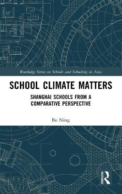 School Climate Matters: Shanghai Schools from a Comparative Perspective book
