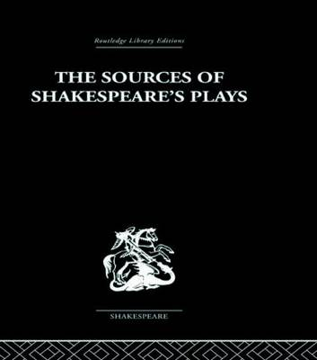 Sources of Shakespeare's Plays by Kenneth Muir