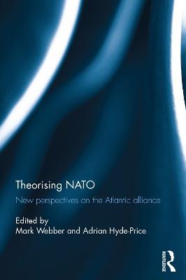 Theorising NATO by Mark Webber