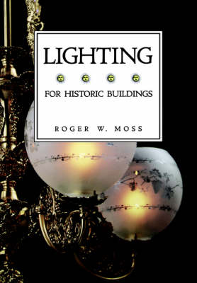 Lighting for Historic Buildings by Roger W. Moss