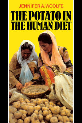 Potato in the Human Diet by Jennifer A. Woolfe