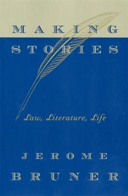 Making Stories by Jerome Bruner