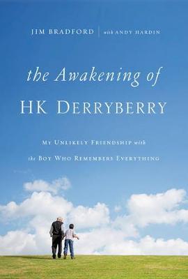The Awakening of HK Derryberry by Jim Bradford
