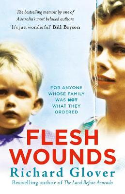 Flesh Wounds by Richard Glover