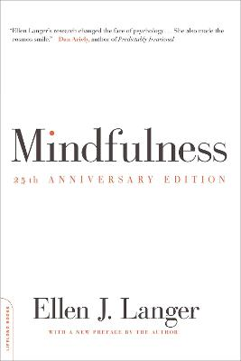 Mindfulness, 25th anniversary edition by Ellen J. Langer
