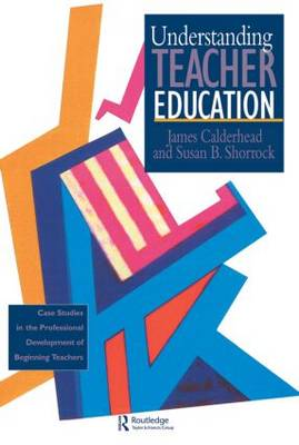 Understanding Teacher Education by James Calderhead