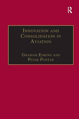 Innovation and Consolidation in Aviation by Peter Pfister