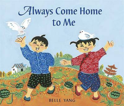 Always Come Home To Me by Yang Belle