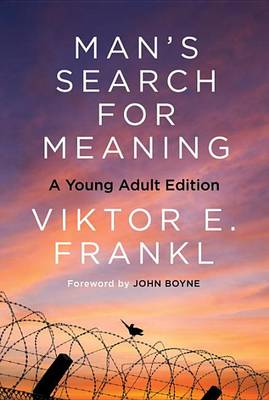 Man's Search for Meaning: Young Adult Edition by Viktor E Frankl