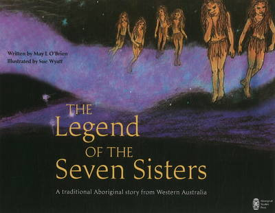 The Legend of the Seven Sisters by May L. O'Brien