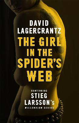 The Girl in the Spider's Web: Continuing Stieg Larsson's Millennium Series by David Lagercrantz