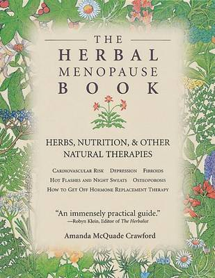 The Herbal Menopause Book: Herbs, Nutrition and Other Natural Therapies by Amanda McQuade Crawford