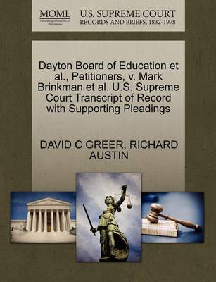 Dayton Board of Education et al., Petitioners, V. Mark Brinkman et al. U.S. Supreme Court Transcript of Record with Supporting Pleadings by David C Greer