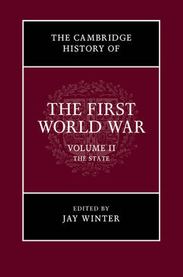 The Cambridge History of the First World War: Volume 2, The State by Jay Winter