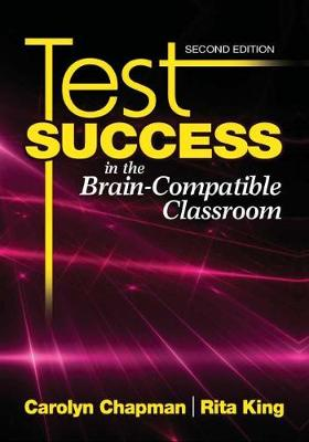 Test Success in the Brain-Compatible Classroom by Carolyn M. Chapman
