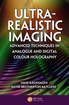 Ultra-Realistic Imaging by Hans I. Bjelkhagen