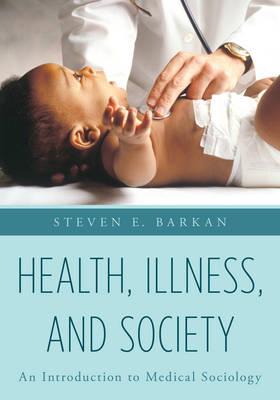 Health, Illness, and Society by Steven E. Barkan
