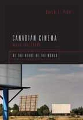Canadian Cinema Since the 1980s by David L. Pike