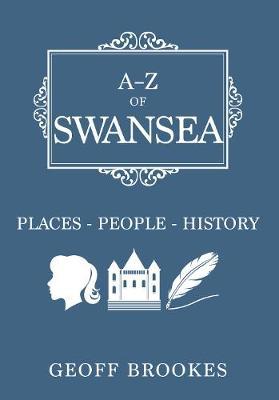 A-Z of Swansea by Geoff Brookes