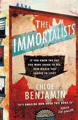 Immortalists: If you knew the date of your death, how would you live? by Chloe Benjamin