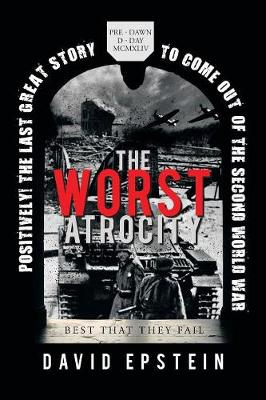 The Worst Atrocity: Best That They Fail by David Epstein