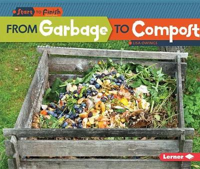 From Garbage to Compost by Lisa Owings