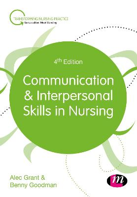 Communication and Interpersonal Skills in Nursing by Dr. Alec Grant