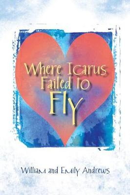 Where Icarus Failed to Fly book