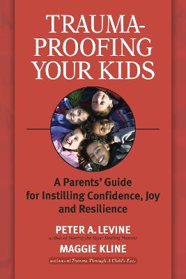 Trauma-Proofing Your Kids book