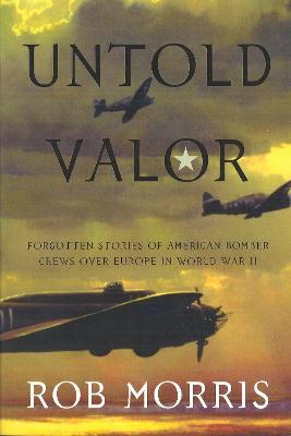 Untold Valor by Rob Morris