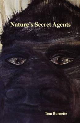 Natures Secret Agents by Thomas Keith Burnette