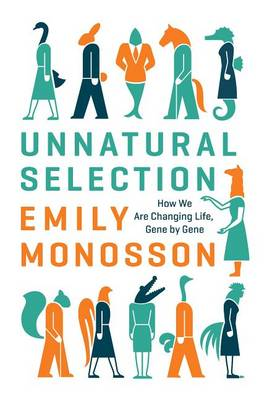 Unnatural Selection by Emily Monosson