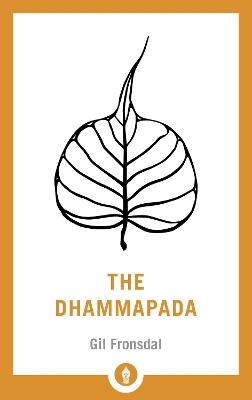 The Dhammapada by Gil Fronsdal