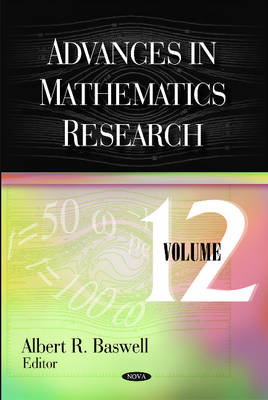 Advances in Mathematics Research  Volume 12 by Albert R. Baswell