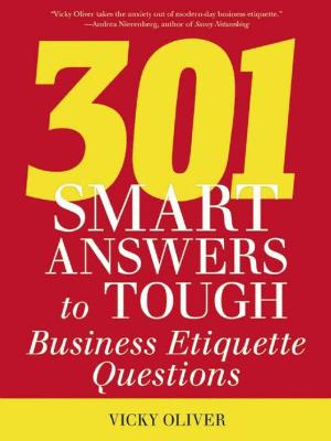 301 Smart Answers to Tough Business Etiquette Questions by Vicky Oliver