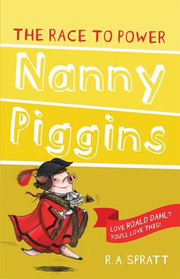 Nanny Piggins and the Race to Power 8 ooks by R.A. Spratt
