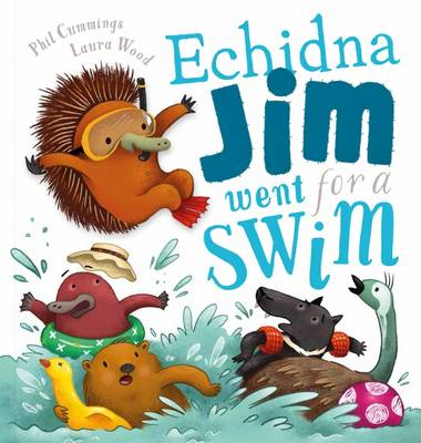 Echidna Jim Went for a Swim by Phil Cummings