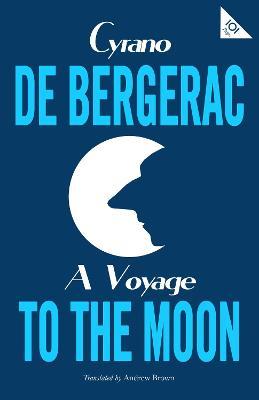 A Voyage to the Moon by Cyrano de Bergerac