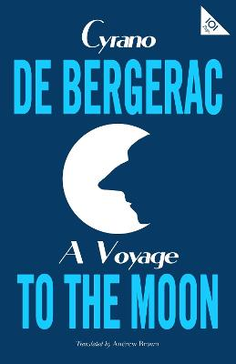A Voyage to the Moon by Cyrano de Bergerac