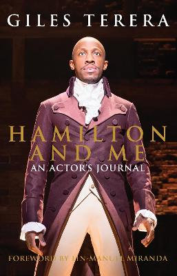 Hamilton and Me: An Actor's Journal by Giles Terera