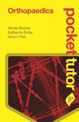 Pocket Tutor Orthopaedics by Nicola Blucher